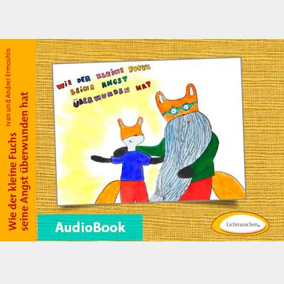 Wie der kleine Fuchs seine Angst überwunden hat Audiobook
