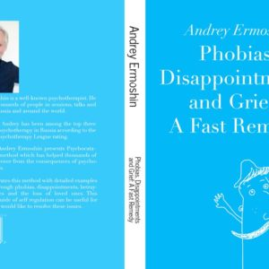 Phobias Disappointments and Grief: A Fast Remedy